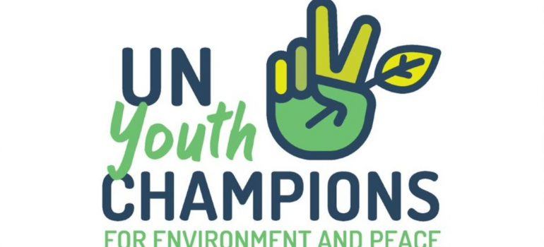 APPLY NOW TO BECOME A UN YOUTH CHAMPION FOR ENVIRONMENT AND PEACE!